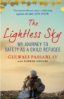 Image for The lightless sky  : my journey to safety as a child refugee