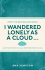 Image for I wandered lonely as a cloud ..  : and other poems you half-remember from school