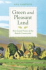 Image for Green and pleasant land  : best-loved poems of the British countryside