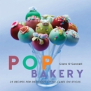 Image for Pop Bakery : 25 Recipes for Delicious Little Cakes on Sticks