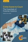 Image for Crime scene to court  : the essentials of forensic science