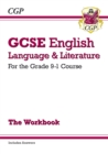 Image for GCSE English Language and Literature Workbook - for the Grade 9-1 Courses (includes Answers)