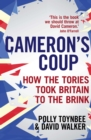 Image for Cameron's coup  : how the Tories took Britain to the brink