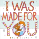 Image for I was made for you
