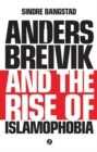 Image for Anders Breivik and the rise of Islamophobia  : human terror and the weight of words
