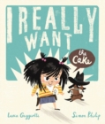 Image for I really want the cake!