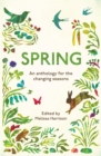 Image for Spring  : an anthology for the changing seasons