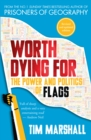Image for Worth dying for  : the power and politics of flags