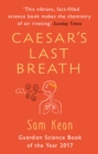 Image for Caesar's last breath  : the epic story of the air around us