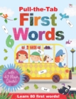 Image for Pull-the-Tab First Words : Learn 80 First Words!