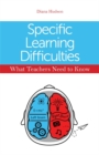 Image for Specific learning difficulties: what teachers need to know