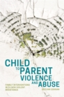 Image for Child to parent violence and abuse: family interventions with non violent resistance