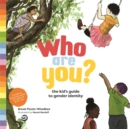 Image for Who are you?: the kid's guide to gender identity