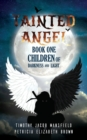 Image for Tainted Angel : Book One : Children of Darkness and Light