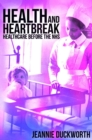 Image for Health and Heartbreak - Healthcare Before the NHS