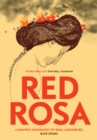 Image for Red Rosa  : a graphic biography of Rosa Luxemburg
