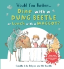 Image for Would you rather...dine with a dung beetle or lunch with a maggot?