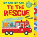 Image for Nee nah! Nee nah! To the rescue  : press the tabs, hear the sounds