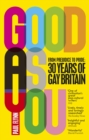 Image for Good as you  : from prejudice to pride