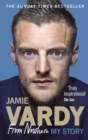 Image for Jamie Vardy  : from nowhere: my story