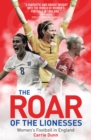 Image for The roar of the lionesses  : women's football in England