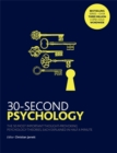 Image for 30-second psychology  : the 50 most thought-provoking psychology theories, each explained in half a minute