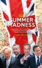 Image for Summer madness  : how Brexit split the Tories, destroyed Labour and divided the country