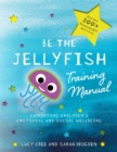 Image for Be the Jellyfish training manual  : supporting children's social and emotional wellbeing