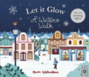 Image for Let it glow  : a winter's walk