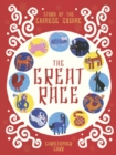 Image for The great race  : story of the Chinese zodiac