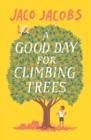 Image for A good day for climbing trees