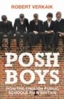 Image for Posh boys  : how the English public schools ruin Britain