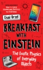 Image for Breakfast with Einstein  : the exotic physics of everyday objects