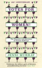 Image for Votes for women!  : the pioneers and heroines of female suffrage