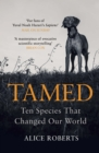 Image for Tamed  : ten species that changed our world