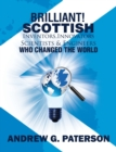 Image for Brilliant!  : Scottish inventors, innovators, scientists and engineers who changed the world