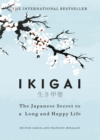 Image for Ikigai  : the Japanese secret to a long and happy life