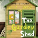 Image for The garden shed  : Polly and Daisy