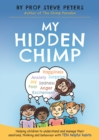 Image for My hidden chimp  : helping children to understand and manage their emotions, thinking and behaviour with ten helpful habits