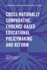 Image for Cross-nationally comparative, evidence-based educational policymaking and reform