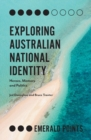 Image for Exploring Australian national identity: heroes, memory and politics