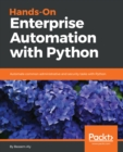 Image for Hands-On Enterprise Automation with Python: Automate common administrative and security tasks with Python