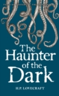 Image for The Haunter of the Dark : Collected Short Stories Volume Three