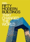 Image for Fifty modern buildings that changed the world