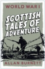 Image for World War I  : Scottish tales of adventure