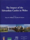 Image for The impact of the Edwardian castles in Wales  : the proceedings of a conference held at Bangor Univeristy, 7-9 September 2007
