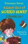 "Image for A giant slice of Horrid Henry : ""Horrid Henry's Stinkbomb"", ""Horrid Henry's Underpants"", ""Horrid Henry Meets the Queen"""