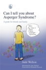Image for Can I tell you about Asperger syndrome?  : a guide for friends and family