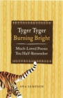 Image for Tyger tyger burning bright  : much loved poems you half-remember