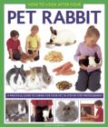 Image for How to look after your pet rabbit  : a practical guide to caring for your pet, in step-by-step photographs